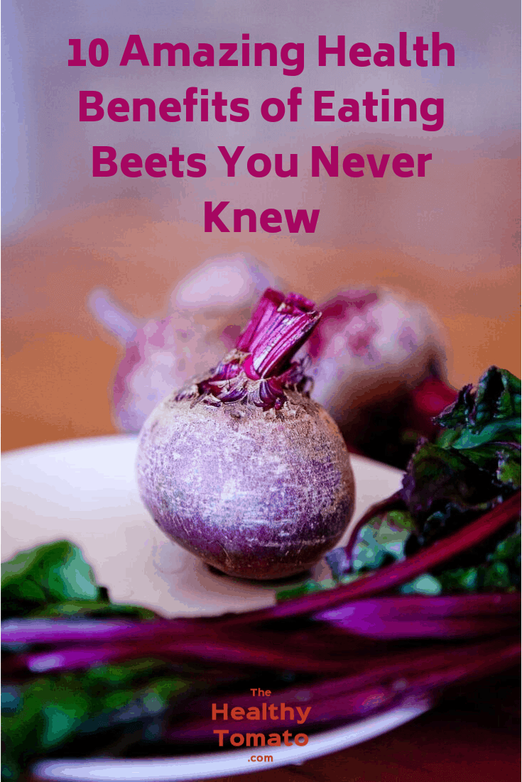 10 Amazing Health Benefits of Eating Beets You Never Knew