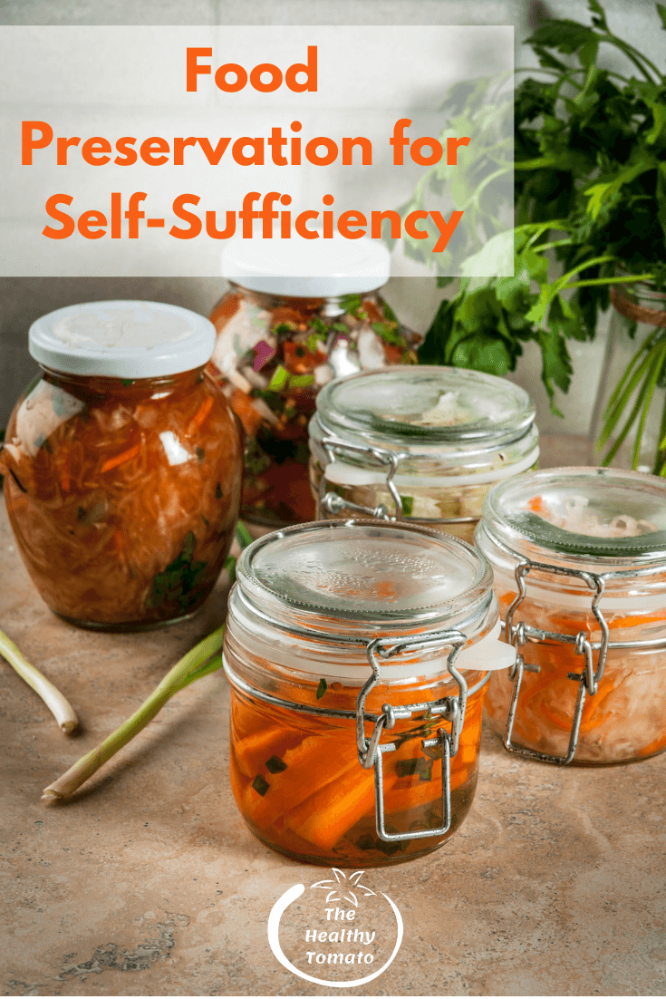 Food Preservation for Self - Sufficiency